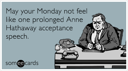 anne-hathaway-les-miserables-golden-globes-workplace-ecards-someecards